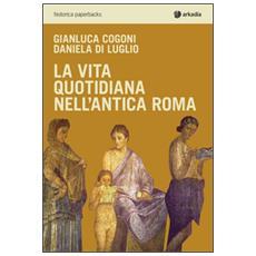 La vita quotidiana nell'antica Roma