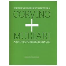 Esperienze dell'architettura. Corvino + Multari. Ediz. italiana e inglese