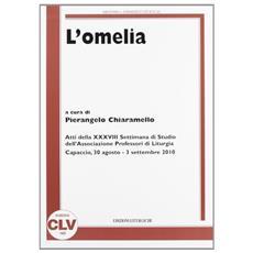 L'omelia. Atti della 38° Settimana di studio dell'Associazione professori di liturgia (Capaccio, 30 agosto-3 settembre 2010)
