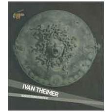 Ivan Theimer. Suggestioni d'antico