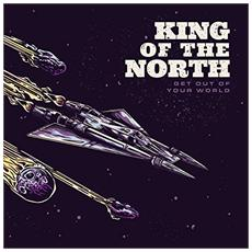 King Of The North - Get Out Of Your World (3 Lp)