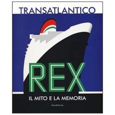 Transatlantico Rex. Il mito e la memoria