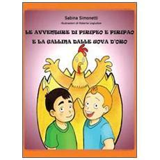 Le avventure di Piripeo e Piripao e la gallina dalle uova d'oro