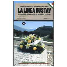 La linea Gustav. I luoghi della battaglia da Ortona a Cassino