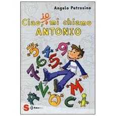 Angelo Petrosino - Ciao, Io Mi Chiamo Antonio