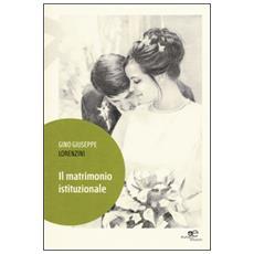 Matrimonio istituzionale (Il)