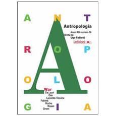 Antropologia. Ediz. inglese. Vol. 16: War.