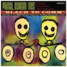 Primal Scream & Mc5 - Black To Comm / live At The Royal Festival