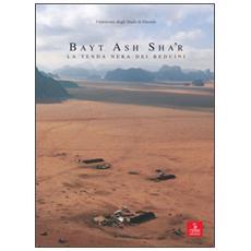 Bayt Ash Sha'r. La tenda nera dei beduini