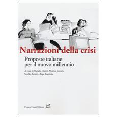 Narrazioni della crisi. Proposte italiane per il nuovo millenio