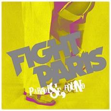 Fight Paris - Paradise Found