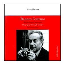 Renato Guttuso. Biografia per immagini. Catalogo della mostra