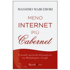 Meno internet più cabernet. Il grande spettacolo del progresso tra Michelangelo e Google