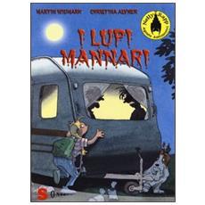 Martin Widmark - I Lupi Mannari