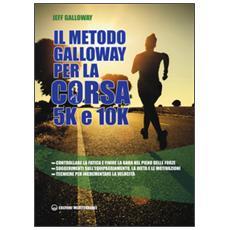 Metodo Galloway per la corsa 5k e 10k (Il)