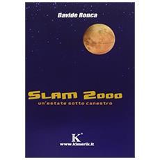 Slam 2000. Un'estate sotto canestro