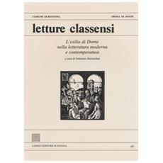 Letture classensi. Studi danteschi. Vol. 45: L' esilio di Dante nella letteratura moderna e contemporanea