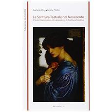 La scrittura teatrale nel Novecento. Il testo drammatico e il laboratorio di scrittura creativa
