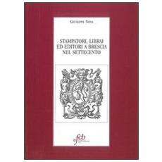 Stampatori, librai ed editori a Brescia nel Settecento