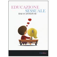 Educazione sessuale dai 10 anni in su