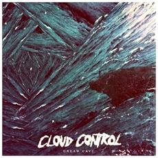 Cloud Control - Dream Cave