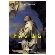 Pater Ave Gloria. Commento alle preghiere cardine della pietà cristiana