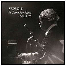Sun Ra - In Some Far Place: Roma 77 (2 Cd)
