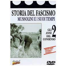Storia Del Fascismo #02 - Gli Anni Del Consenso