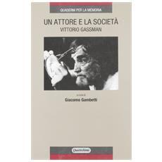 Un attore e la società, Vittorio Gassman
