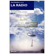 La radio. Percorsi e territori di un medium mobile e interattivo