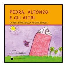 Pedra, Alfonso e gli altri. La vera storia della nostra scuola