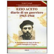 Ezio Aceto. Diario di un guerriero 1943-1944
