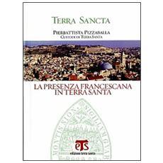 La presenza francescana in Terra Santa. Con DVD. Ediz. multilingue