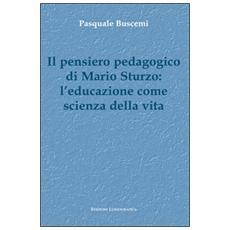 Pensiero pedagogico di Mario Sturzo: l'educazione come scienza della vita (Il)