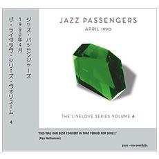 Jazz Passengers - April 1990 The Livelove Series Volume 4