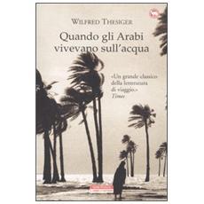 Quando gli arabi vivevano sull'acqua