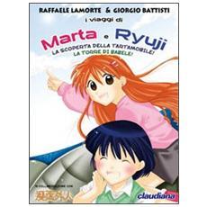 I viaggi di Marta e Ryoko. La scoperta della tartamobile-La torre di Babele