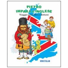 Pietro impara l'inglese. Viaggio a Londra e dintorni. Con CD Audio. Ediz. italiana e inglese
