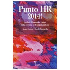 Punto HR! (2014) Analisi, riflessioni e visioni sulle persone nelle organizzazioni