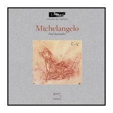 Michelangelo. Catalogo della mostra (Parigi, 26 marzo 2003-23 giugno 2003)