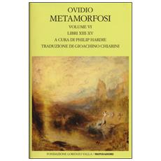 Metamorfosi. Testo latino a fronte. Vol. 6: Libri XIII-XV