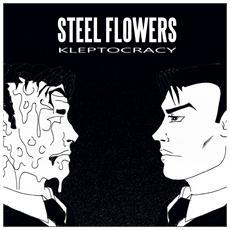 Steel Flowers - Kleptocracy