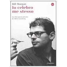 Io celebro me stesso. La vita quasi privata di Allen Ginsberg