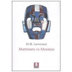 Mattinate in Messico
