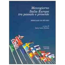 Mezzogiorno Italia Europa tra passato e presente