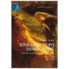 King Lear dopo Shakespeare. Adattamenti, riscritture, burlesques (1681-1860)