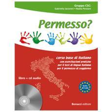 Permesso? Corso base di italiano. Con esercitazioni pratiche per il test di lingua italiana per il permesso di soggiorno. Con CD Audio