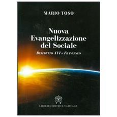 Nuova evangelizzazione del sociale. Benedetto XVI e papa Francesco