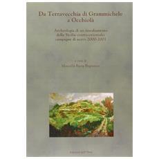 Da Terravecchia di Grammichele a Occhiolà. Archeologia di un insediamento della Sicilia centro-orientale: campagne di scavo 2000-2001