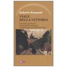 Viale della vittoria. Una storia qualunque di due italiani qualunque specchio della storia dell'altra Italia